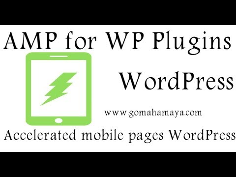 AMP for WP – Accelerated Mobile Pages WordPress Plugin Tutorial 2018