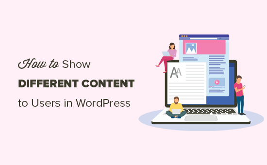 Showing different content to different users in WordPress
