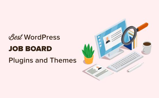 Best WordPress job board plugins and themes