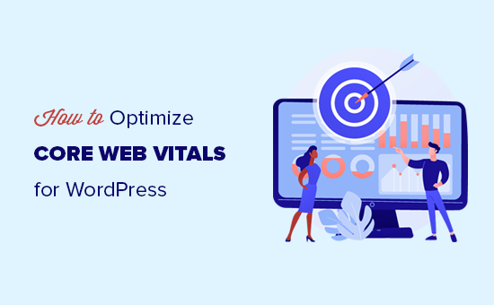 Optimizing Google Core Web Vitals for your WordPress website